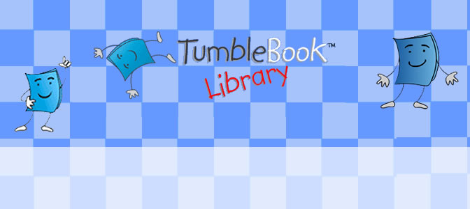 Try Tumblebooks today!
